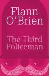 The Third Policeman (Harper Perennial Modern Classics) - Flann O'Brien