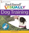 Teach Yourself Visually: Dog Training - Sarah Hodgson