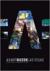 Avant-Guide Las Vegas: Insider's Guide to Progressive Culture [With Pocket Informer] - Dan Levine