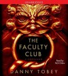 The Faculty Club: A Thriller (Audio) - Danny Tobey, Rich Orlow