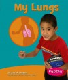 My Lungs - Carol K. Lindeen, Gail Saunders-Smith, James Hubbard