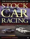 Illustrated History of Stock Car Racing: From the Sands of Daytona to Madison Avenue - Don Hunter, Al Pearce