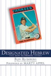 Designated Hebrew: The Ron Blomberg Story - Rob Blomberg, Marty Appel, Dan Schlossberg
