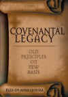 Covenantal Legacy: Old Principles on New Basis - Elza Gobira