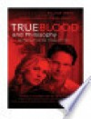 True Blood and Philosophy Expanded Edition - William Irwin