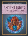 Ancient India's Myths and Beliefs - Charles Phillips, Michael Kerrigan, David Gould