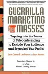 Guerrilla Marketing for the Masses: The Easiest, Fastest, Least Expensive, Most Effective Way to Expand Your Audience and Skyrocket Your Profits! - Jay Conrad Levinson, Jay Aaron