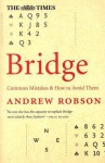 The Times Bridge: Common mistakes and how to avoid them - Andrew Robson
