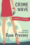 Crime Wave (Maggie, PI Mysteries) - Rose Pressey