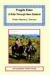 Fragile Eden - A Ride Through New Zealand - Robin Hanbury-Tenison