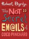 The Not So Secret Emails Of Coco Pinchard - Robert Bryndza