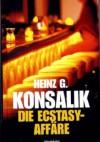 Die Ecstasy-Affäre - Heinz Günther Konsalik