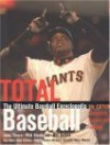 Total Baseball: The Most Comprehensive Baseball Book Ever with Revolutionary New Statistics & Authoritative Essays on All Aspects of the Game - John Thorn