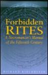 Forbidden Rites - CL. - Richard Kieckhefer