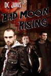 Bad Moon Rising - D.C. Juris