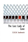 The Lost Lady of Lone - E.D.E.N. Southworth