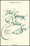 That Strange Divine Sea: Reflections on Being a Catholic - Christopher Derrick