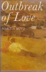 Outbreak Of Love - Martin Boyd
