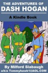 The Adventures of Dash Hogan - Milford Slabaugh