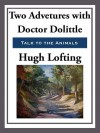 Two Adventures with Doctor Doolittle - Hugh Lofting