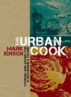 The Urban Cook - Mark Jensen