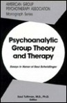 Psychoanalytic Group Theory & Therapy: Essays in Honor of Saul Scheidlinger, Ph.D. - Saul Tuttman