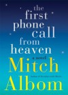 The First Phone Call From Heaven - Mitch Albom