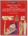 First Facts About The Ancient Egyptians - Jacqueline Morley