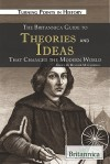 The Britannica Guide to Theories and Ideas That Changed the Modern World - Kathleen Kuiper