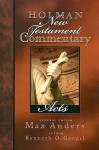Holman New Testament Commentary: Acts - Max E. Anders, Kenneth O. Gangel