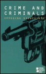 Crime And Criminals: Opposing Viewpoints - Paul A. Winters