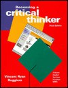 Becoming a Critical Thinker, Third Edition - Vincent Ryan Ruggiero