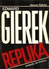 Edward Gierek. Replika, prawda do końca... - Janusz Rolicki