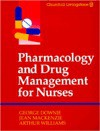 Pharmacology/Drug Mgmt for Nurses - George Downie, Arthur Williams, Jean Mackenzie