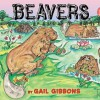 Beavers - Gail Gibbons