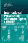 International Prosecution of Human Rights Crimes - Peter Weiss, Michael Ratner, Wolfgang Kaleck
