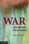 War and Moral Dissonance - Peter A. French