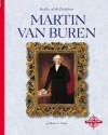 Martin Van Buren (Profiles of the Presidents) - Robin S. Doak