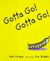 Gotta Go! Gotta Go! - Sam Swope