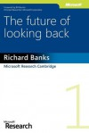 The Future of Looking Back - Richard Banks