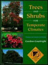 Trees and Shrubs for Temperate Climates - Gordon Courtright