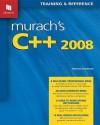 Murach's C++ 2008 (Murach: Training & Reference) - Prentiss Knowlton