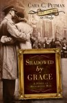 Shadowed by Grace - Cara Putman