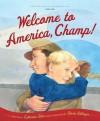 Welcome to America, Champ - Catherine Stier, Doris Ettlinger