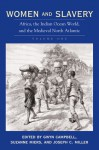 Women and Slavery, V. 1: Africa, the Indian Ocean World, and the Medieval North Atlantic - Gwyn Campbell, Gwyn Campbell, Suzanne Miers