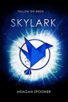 Skylark - Meagan Spooner