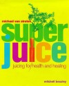 Superjuice - Michael van Straten