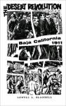 The Desert Revolution, Baja, California, 1911 - Lowell L. Blaisdell