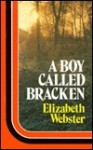 A Boy Called Bracken - Elizabeth Webster