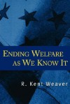 Ending Welfare as We Know It - R. Kent Weaver